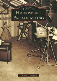 Images of America: Harrisburg Broadcasting