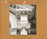 Pennsylvania Architecture: The Historic American Buildings Survey, 1933-1990