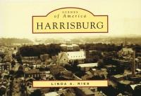 Scenes of America: Harrisburg