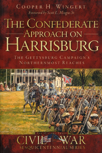 The Confederate Approach on Harrisburg: The Gettysburg Campaign's Northernmost Reaches